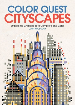 Color Quest: Cityscapes: 30 Extreme Challenges to Complete and Color Cover Image