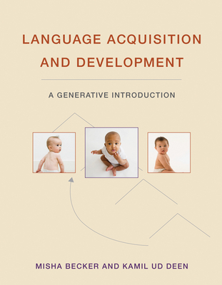 Language Acquisition and Development: A Generative Introduction Cover Image