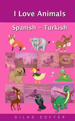 I Love Animals Spanish - Turkish Cover Image