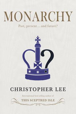 Monarchy: Past, Present... and Future? Cover Image