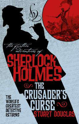 The Further Adventures of Sherlock Holmes - Sherlock Holmes and the Crusader's Curse Cover Image