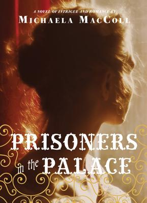 Prisoners in the Palace: How Princess Victoria became Queen with the Help of Her Maid, a Reporter, and a Scoundrel Cover Image