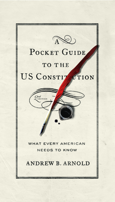 A Pocket Guide to the Us Constitution: What Every American Needs to Know, Second Edition Cover Image