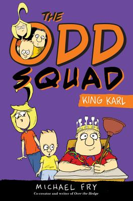 THE ODD SQUAD, KING KARL by Michael Fry