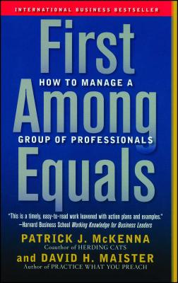 First Among Equals: How to Manage a Group of Professionals Cover Image