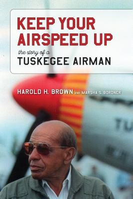 Keep Your Airspeed Up: The Story of a Tuskegee Airman Cover Image
