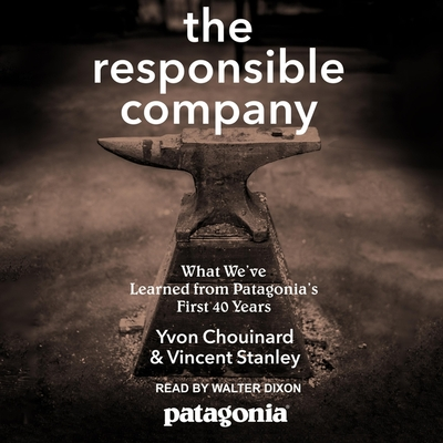 The Responsible Company: What We've Learned from Patagonia's First 40 Years Cover Image