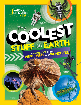 The Coolest Stuff on Earth: A Closer Look at the Weird, Wild, and Wonderful Cover Image