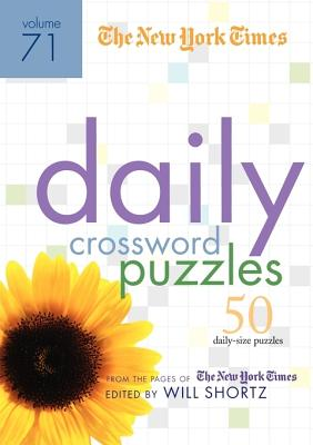 The New York Times Daily Crossword Puzzles Volume 71: 50 Daily-Size Puzzles from the Pages of The New York Times Cover Image