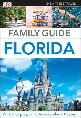 DK Eyewitness Family Guide Florida (Travel Guide) Cover Image