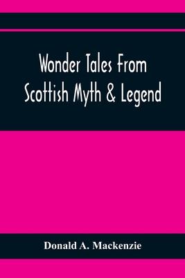 Wonder Tales From Scottish Myth & Legend Cover Image