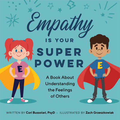 Empathy Is Your Superpower: A Book about Understanding the Feelings of Others Cover Image