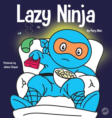 Lazy Ninja: A Children's Book About Setting Goals and Finding Motivation Cover Image