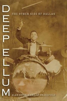 Deep Ellum: The Other Side of Dallas (John and Robin Dickson Series in Texas Music, sponsored by the Center for Texas Music History, Texas State University) Cover Image