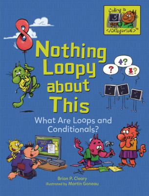 Nothing Loopy about This: What Are Loops and Conditionals? Cover Image