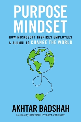Purpose Mindset: How Microsoft Inspires Employees and Alumni to Change the World Cover Image
