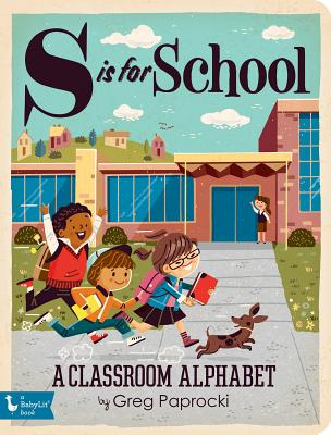 S Is for School: A Classroom Alphabet Cover Image