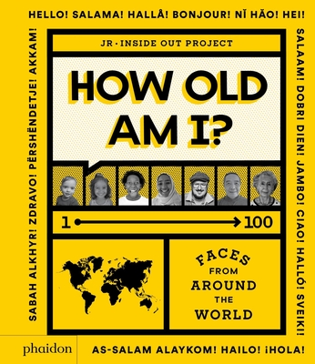 How Old Am I?: 1–100 Faces From Around The World Cover Image