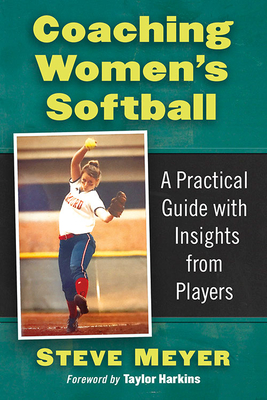Coaching Women's Softball: A Practical Guide with Insights from Players Cover Image