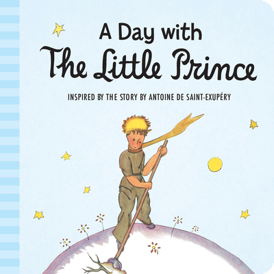 Cover for A Day with the Little Prince (padded board book)