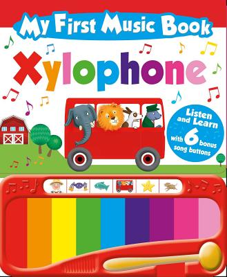 My First Music Book: Xylophone (Sound Book): With 6 of the best-loved children's songs to learn Cover Image