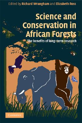 Science and Conservation in African Forests: The Benefits of Long-Term Research Cover Image