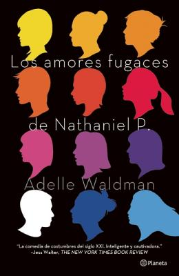 Los Amores Fugaces de Nathaniel P. = The Love Affairs of Nathaniel P. Cover Image