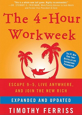 The 4-Hour Workweek: Escape 9-5, Live Anywhere, and Join the New Rich Cover Image