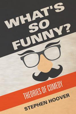 What's So Funny? Theories of Comedy Cover Image
