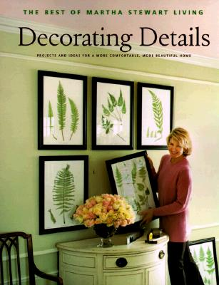 Decorating Details: Projects and Ideas for a More Comfortable, More Beautiful Home Cover Image