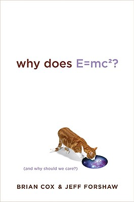 Why Does E=mc2?: (And Why Should We Care?) Cover Image
