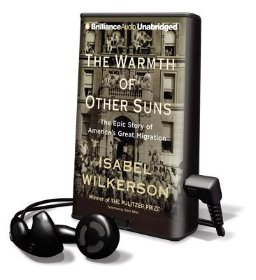 The Warmth of Other Suns: The Epic Story of America's Great Migration [With Earbuds] (Playaway Adult Nonfiction) Cover Image