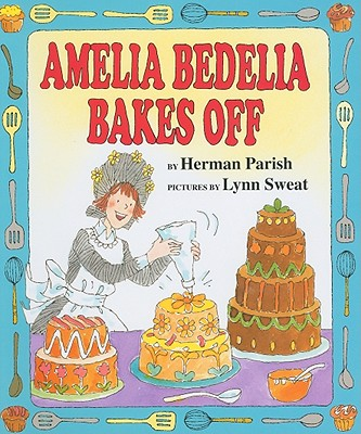 Amelia Bedelia Bakes Off Cover Image