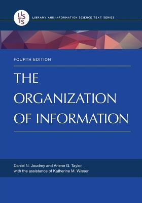 The Organization of Information, 4th Edition Cover Image