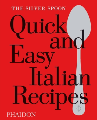 The Silver Spoon Quick and Easy Italian Recipes Cover Image