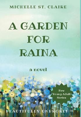 A Garden for Raina (Beautifully Unbroken #4) Cover Image
