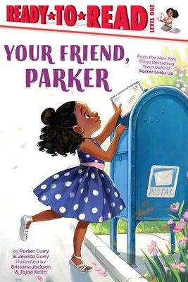 Your Friend, Parker: Ready-to-Read Level 1 (A Parker Curry Book) Cover Image