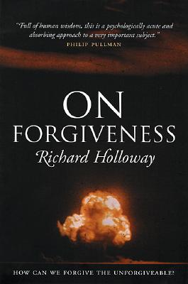 On Forgiveness: How Can We Forgive the Unforgiveable? Cover Image
