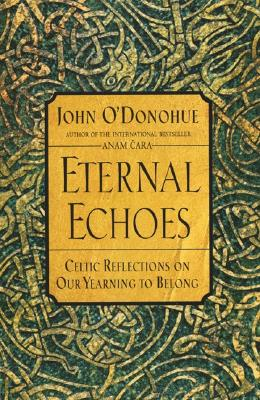 Eternal Echoes: Celtic Reflections on Our Yearning to Belong Cover Image