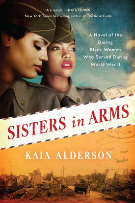 Sisters in Arms: A Novel of the Daring Black Women Who Served During World War II Cover Image