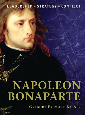 Napoleon Bonaparte: Leadership, Strategy, Conflict Cover Image