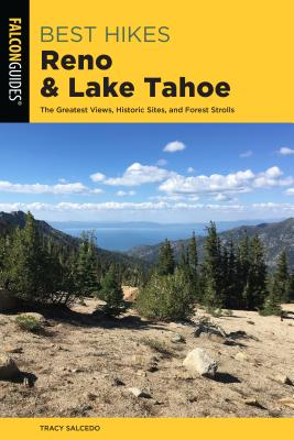 Best Hikes Reno and Lake Tahoe: The Greatest Views, Historic Sites, and Forest Strolls (Best Hikes Near) Cover Image