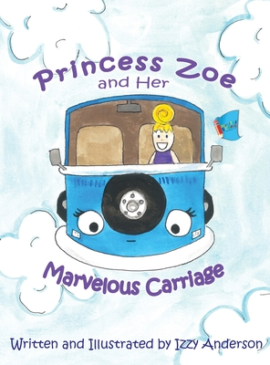 Princess Zoe and Her Marvelous Carriage Cover Image
