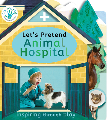 Let's Pretend Animal Hospital (My World) Cover Image