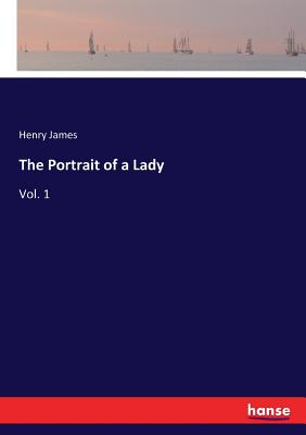The Portrait of a Lady: Vol. 1 Cover Image