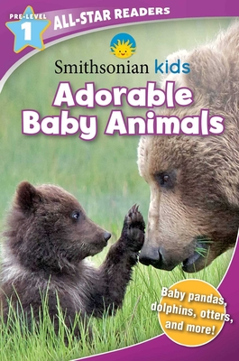 Smithsonian All-Star Readers Pre-Level 1: Adorable Baby Animals (Smithsonian Leveled Readers) Cover Image