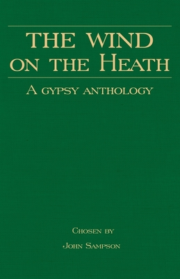 Cover for The Wind on the Heath - A Gypsy Anthology (Romany History Series)