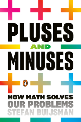 Pluses and Minuses: How Math Solves Our Problems Cover Image