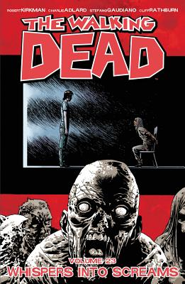 The Walking Dead, Vol. 23: Whispers Into Screams cover image