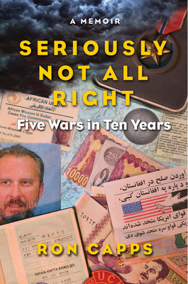 Seriously Not All Right: Five Wars in Ten Years Cover Image